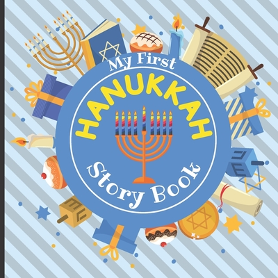 My First HANUKKAH - Story Book: Jewish Festival of Lights - Traditions History Celebration Facts - Best Holiday Gift for Babies Preschoolers Girls and Cover Image