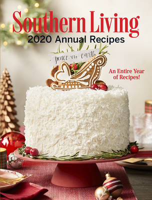 Southern Living 2020 Annual Recipes: An Entire Year of Recipes Cover Image