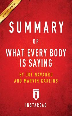 Summary of What Every Body Is Saying by Joe Navarro and Marvin Karlins Includes Analysis Cover Image
