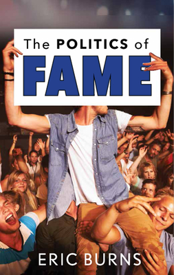 The Politics of Fame Cover Image
