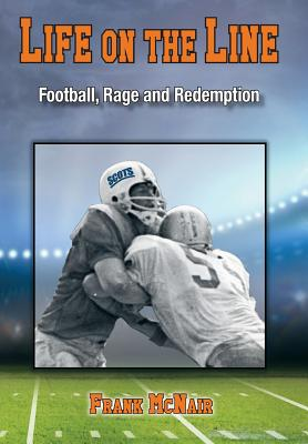 Life on the Line: Football, Rage and Redemption Cover Image