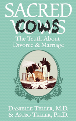 Sacred Cows: The Truth about Divorce and Marriage Cover Image