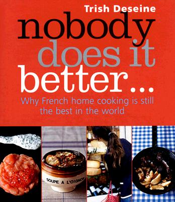 Nobody Does It Better: Why French Home Cooking is Still the Best in the World Cover Image