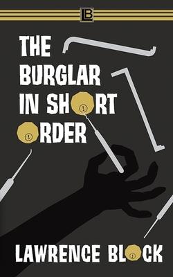 The Burglar in Short Order (Bernie Rhodenbarr) Cover Image