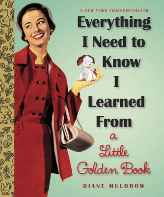Everything I Need to Know I Learned from a Little Golden Book Cover