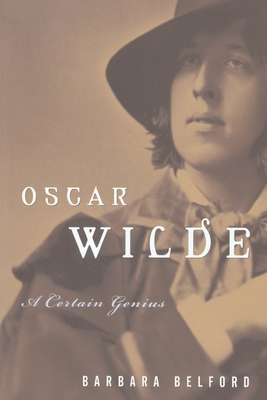 Oscar Wilde: A Certain Genius Cover Image