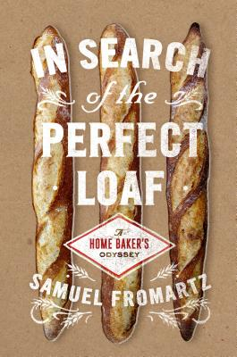 Cover for In Search of the Perfect Loaf