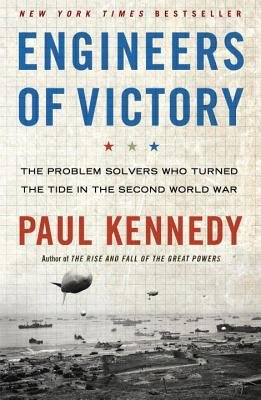 Engineers of Victory: The Problem Solvers Who Turned the Tide in the Second World War Cover Image