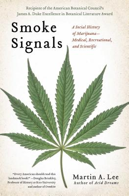 Smoke Signals: A Social History of Marijuana - Medical, Recreational and Scientific Cover Image