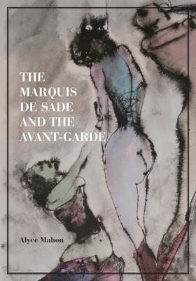 The Marquis de Sade and the Avant-Garde Cover Image