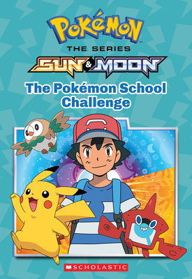 The Pok 233 Mon School Challenge Pok 233 Mon Alola Chapter Book