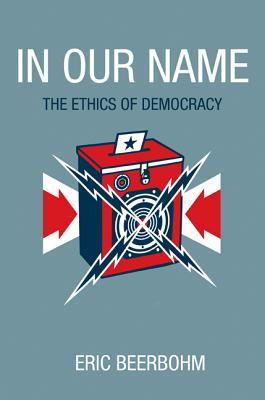 In Our Name: The Ethics of Democracy Cover Image