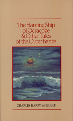 The Flaming Ship of Ocracoke and Other Tales of the Outer Banks Cover Image