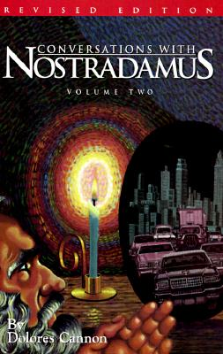 Conversations with Nostradamus: His Prophecies Explained Cover Image