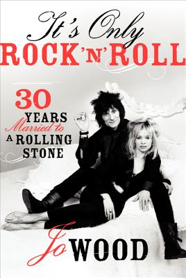 It's Only Rock 'n' Roll: Thirty Years Married to a Rolling Stone Cover Image
