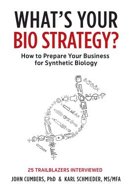 What's Your Bio Strategy?: How to Prepare Your Business for Synthetic Biology Cover Image