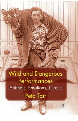 Wild and Dangerous Performances: Animals, Emotions, Circus Cover Image