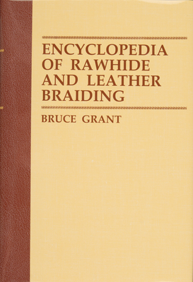 Encyclopedia of Rawhide and Leather Braiding Cover Image