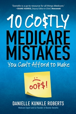 10 Costly Medicare Mistakes You Can't Afford to Make Cover Image