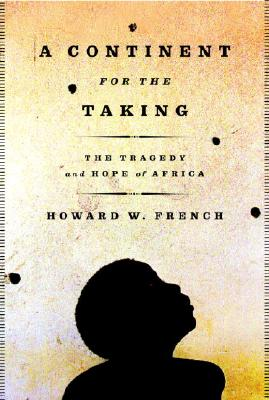 A Continent for the Taking: The Tragedy and Hope of Africa Cover Image