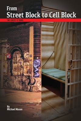 From Street Block to Cell Block: The Choice is Yours Cover Image