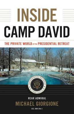 Inside Camp David: The Private World of the Presidential Retreat Cover Image