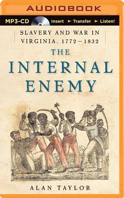 The Internal Enemy: Slavery and War in Virginia, 1772-1832 Cover Image