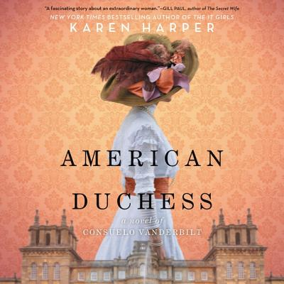 American Duchess: A Novel of Consuelo Vanderbilt Cover Image