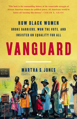 Vanguard: How Black Women Broke Barriers, Won the Vote, and Insisted on Equality for All Cover