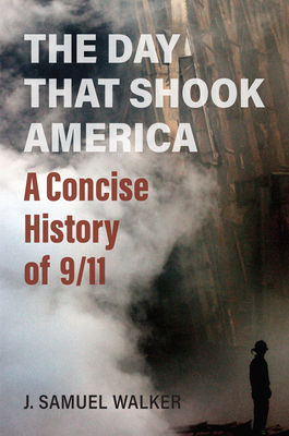 The Day That Shook America: A Concise History of 9/11 Cover Image