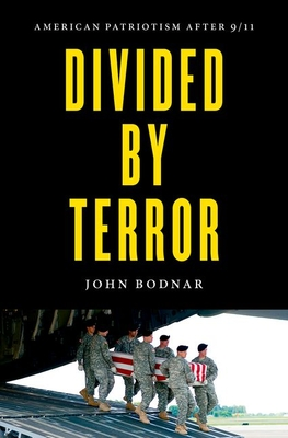 Divided by Terror: American Patriotism After 9/11 Cover Image