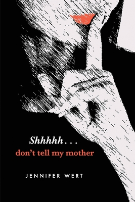 Shhhhh, Don't Tell My Mother Cover Image