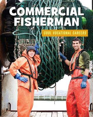 Commercial Fisherman (21st Century Skills Library: Cool Vocational Careers) Cover Image
