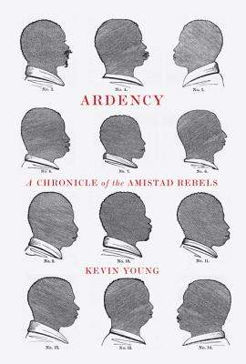 Ardency: A Chronicle of the Amistad Rebels Cover Image