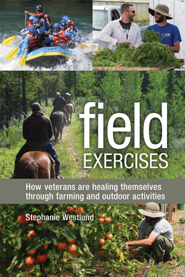 Field Exercises: How Veterans Are Healing Themselves Through Farming and Outdoor Activities Cover Image