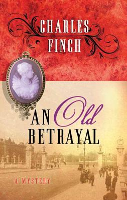 An Old Betrayal (Charles Lenox Mysteries) Cover Image