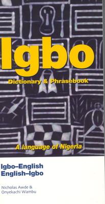 Igbo-English/English-Igbo Dictionary & Phrasebook (Hippocrene Dictionary & Phrasebook) Cover Image