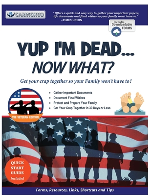 Yup I'm Dead...Now What? The Veteran Edition: A Guide to My Life Information, Documents, Plans and Final Wishes Cover Image