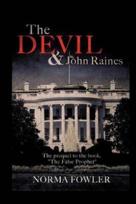 The Devil & John Raines: Prequel to The False Prophet Cover Image