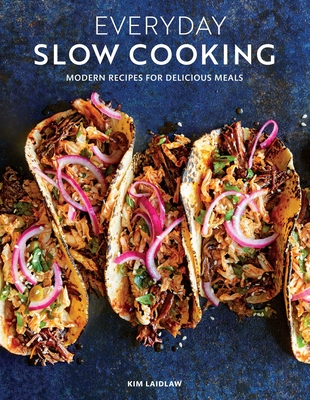Everyday Slow Cooking: // Modern & Classic Slow-Cooker Recipes // Diverse Dishes and Ingredients // Easy Recipes for Family Dinners  Cover Image