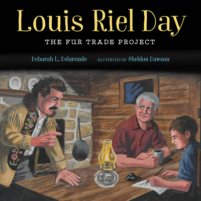 Louis Riel Day: The Fur Trade Project Cover Image