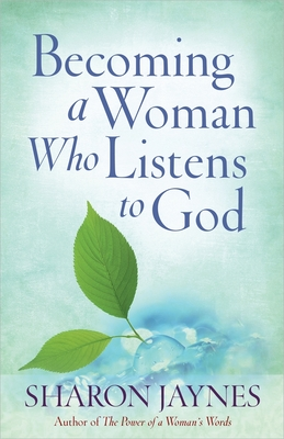 Becoming a Woman Who Listens to God Cover