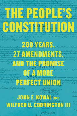 The People's Constitution: 200 Years, 27 Amendments, and the Promise of a More Perfect Union Cover Image