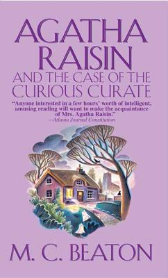 Agatha Raisin and the Case of the Curious Curate: An Agatha Raisin Mystery (Agatha Raisin Mysteries #13) Cover Image