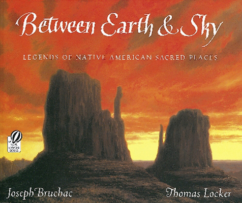 Between Earth & Sky: Legends of Native American Sacred Places Cover Image