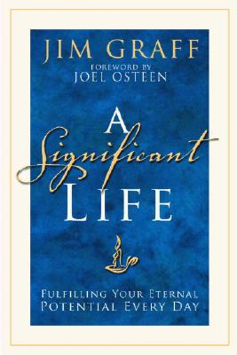 A Significant Life: Fulfilling Your Eternal Potential Every Day Cover Image