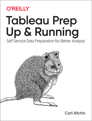 Tableau Prep: Up & Running: Self-Service Data Preparation for Better Analysis Cover Image