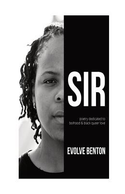 Sir: poetry dedicated to boihood & black queer love Cover Image