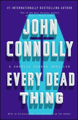 Every Dead Thing: A Charlie Parker Thriller Cover Image
