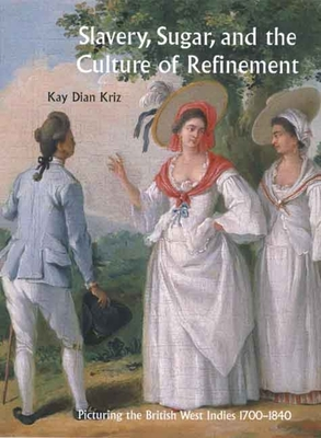 Cover for Slavery, Sugar, and the Culture of Refinement